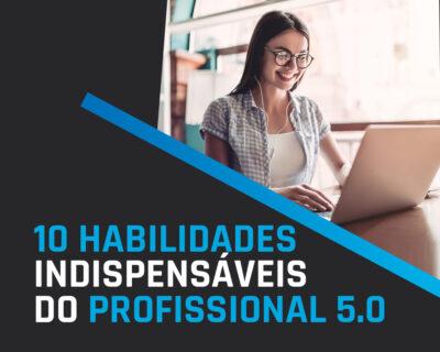 10 HABILIDADES INDISPENSÁVEIS DO PROFISSIONAL 5.0 – SAP
